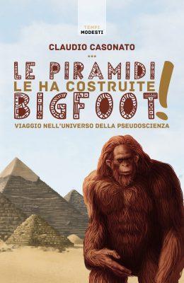 Le piramidi le ha costruite Bigfoot! Copertina solo fronte